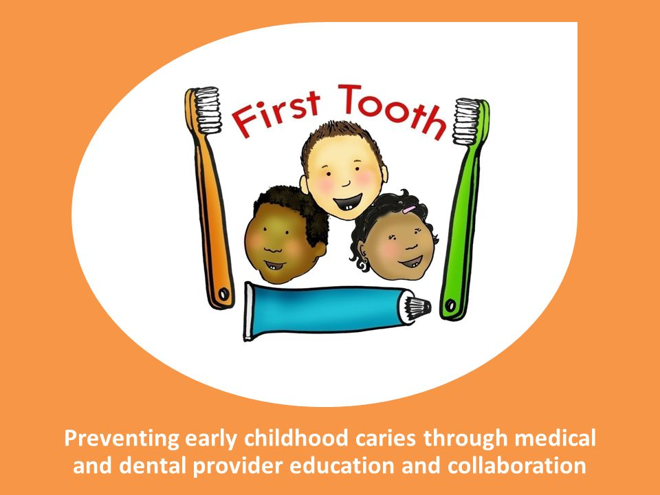 First Tooth is an evidence-based program designed to decrease tooth decay in young children through education, preventative services and referrals.