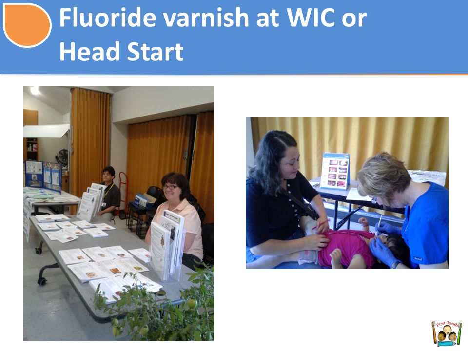 Fluoride varnish at WIC or Head Start