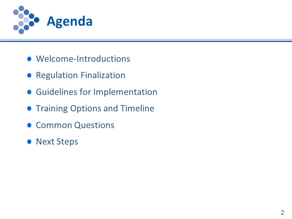 Agenda Welcome-Introductions Regulation Finalization