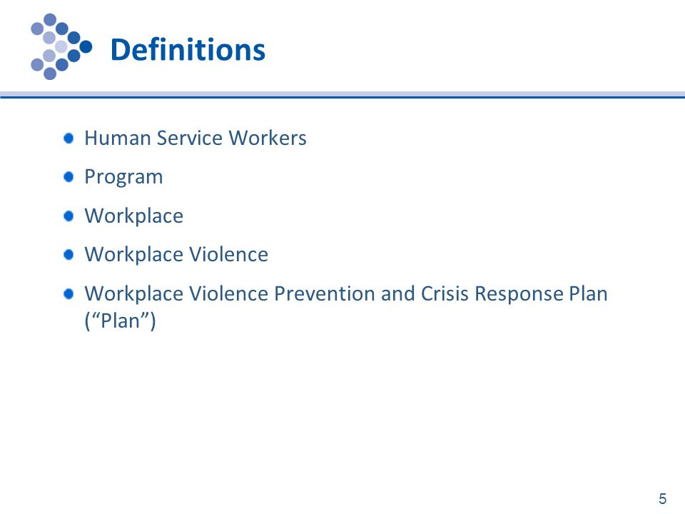 Definitions Human Service Workers Program Workplace Workplace Violence
