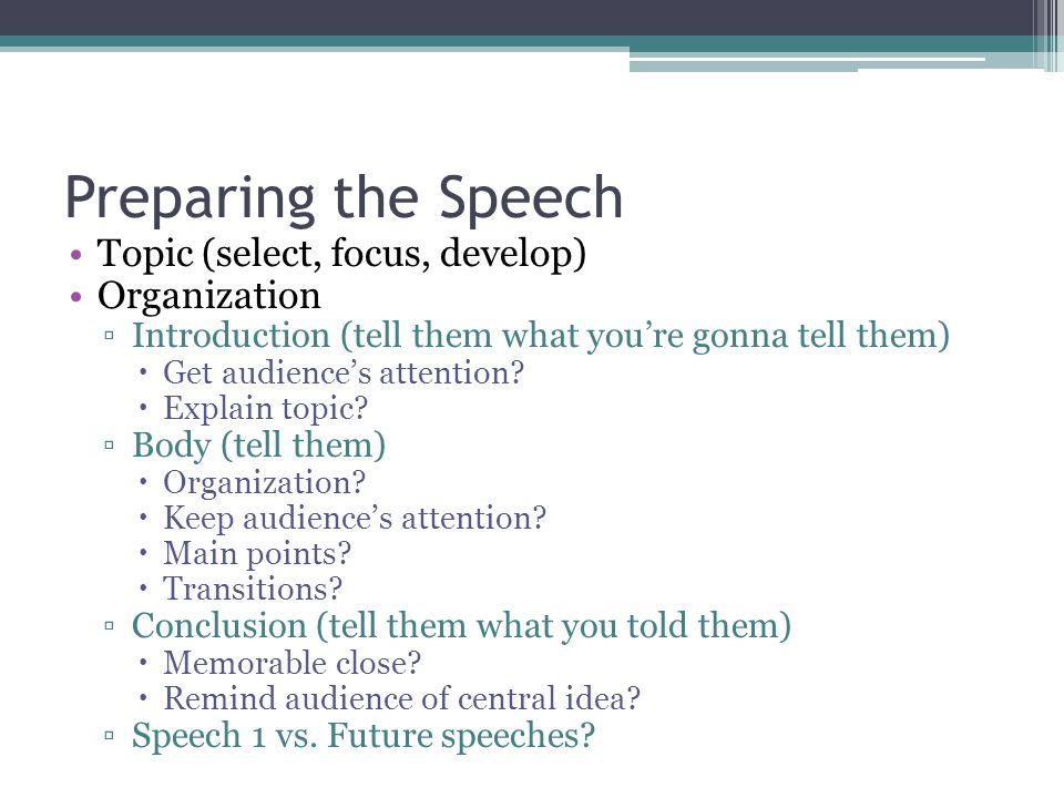 giving your first speech ppt video online preparing the speech topic select focus develop organization
