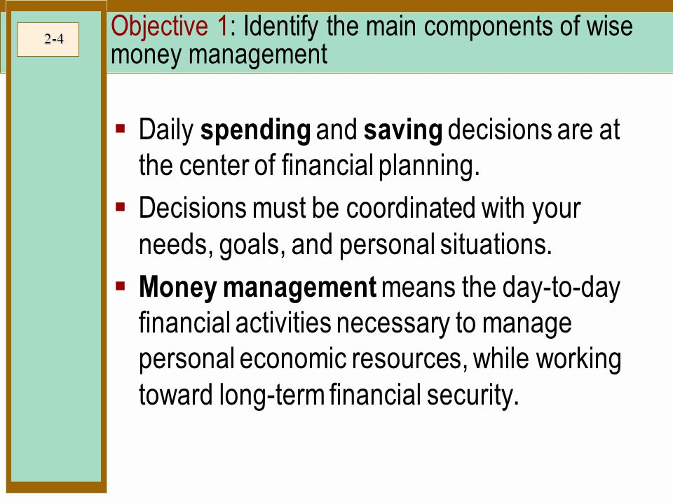 Objective 1: Identify the main components of wise money management