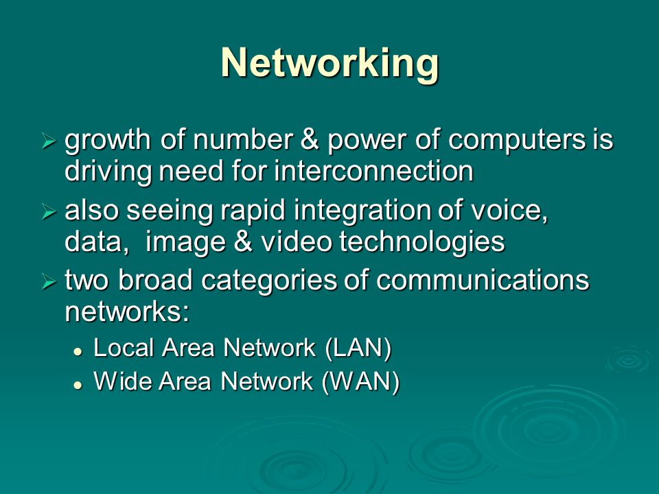 Networking growth of number & power of computers is driving need for interconnection.