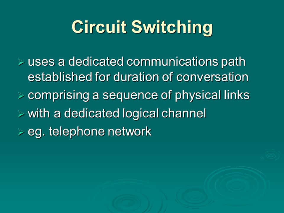 Circuit Switching uses a dedicated communications path established for duration of conversation. comprising a sequence of physical links.