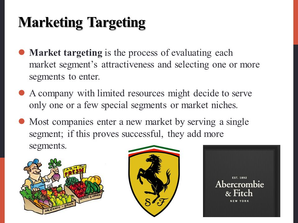 Marketing Targeting Market targeting is the process of evaluating each market segment's attractiveness and selecting one or more segments to enter.