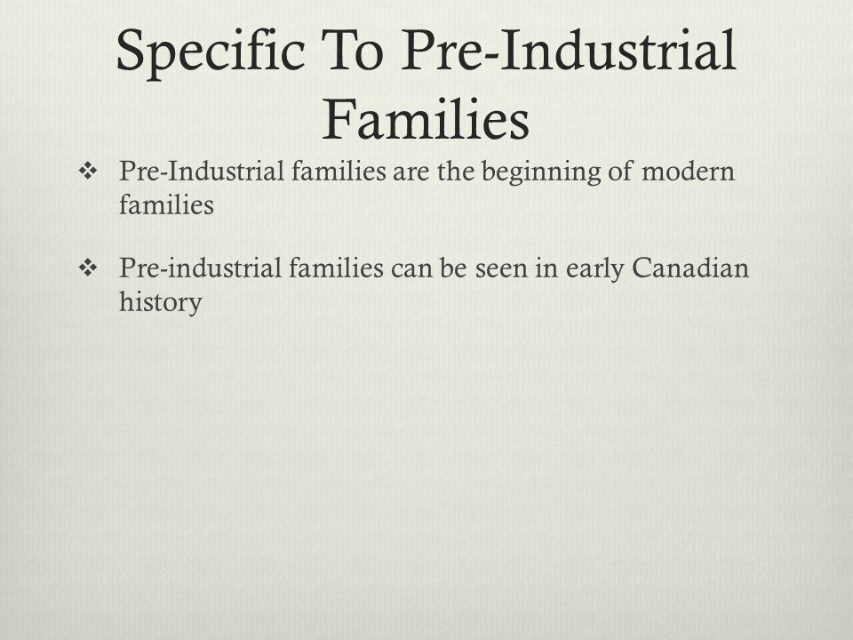 Specific To Pre-Industrial Families