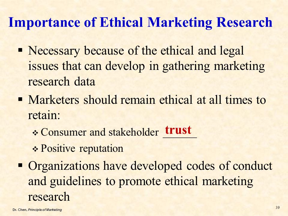 code of ethics for matketing researchers This confidence must be supported by an appropriate professional code of  practice which governs the way in which marketing research projects are  conducted.