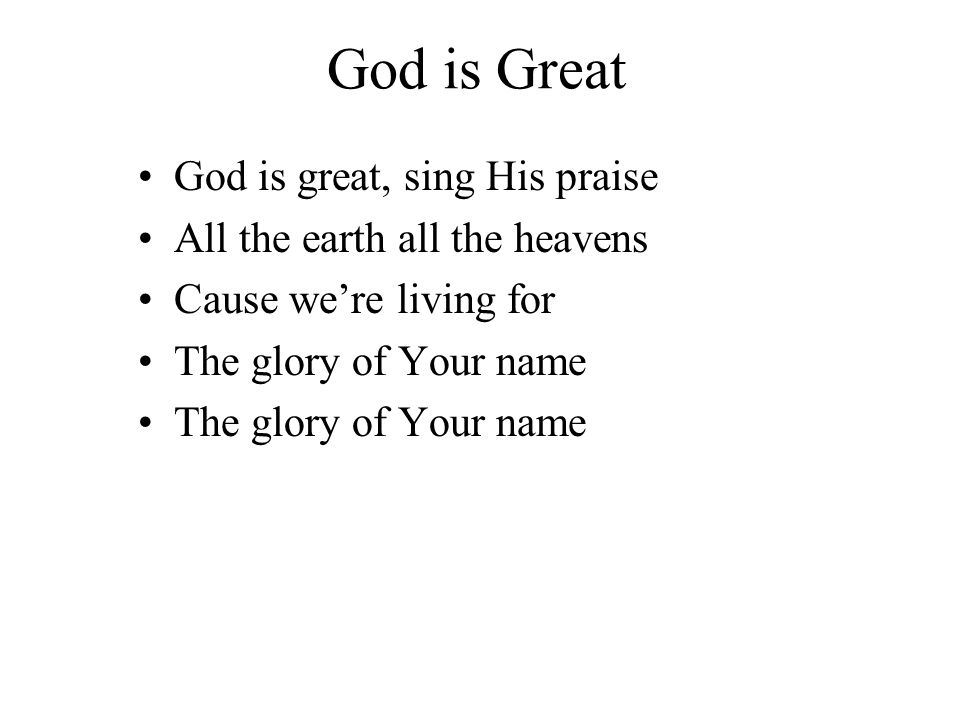 God is Great God is great, sing His praise