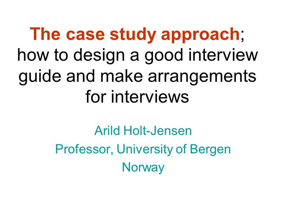 a study of interview The essential parts of a case study interview to look out for and how to make sure you triumphantly scale through the interview in no time.