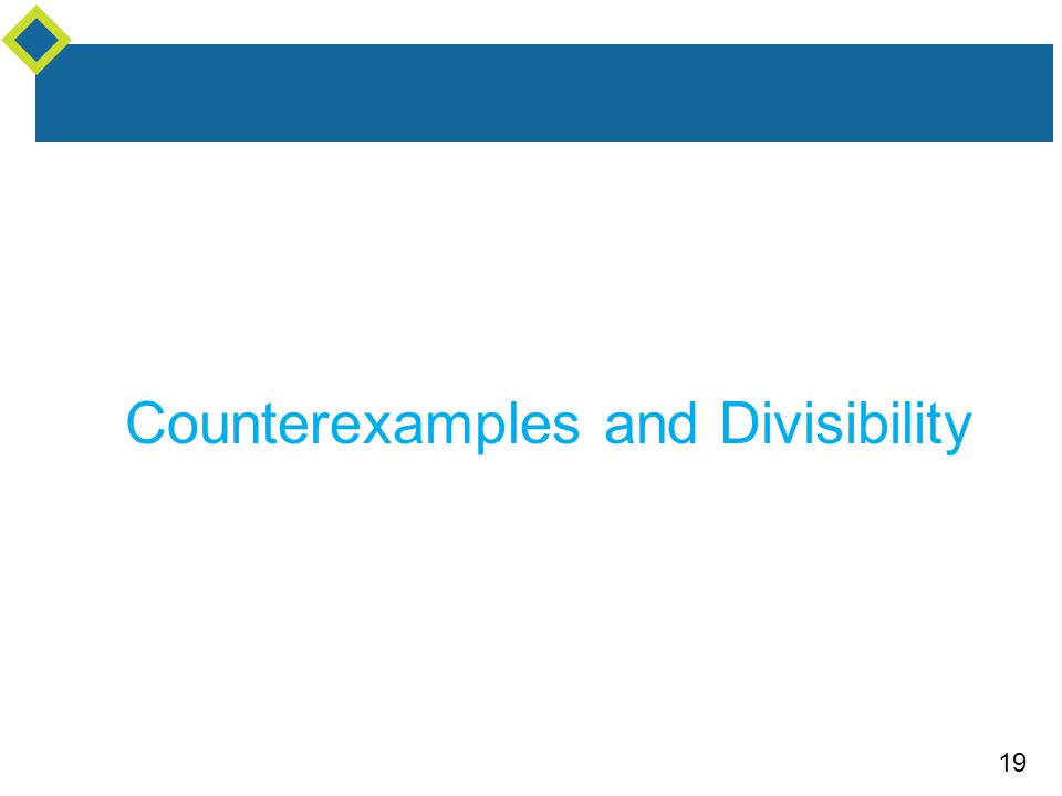 Counterexamples and Divisibility