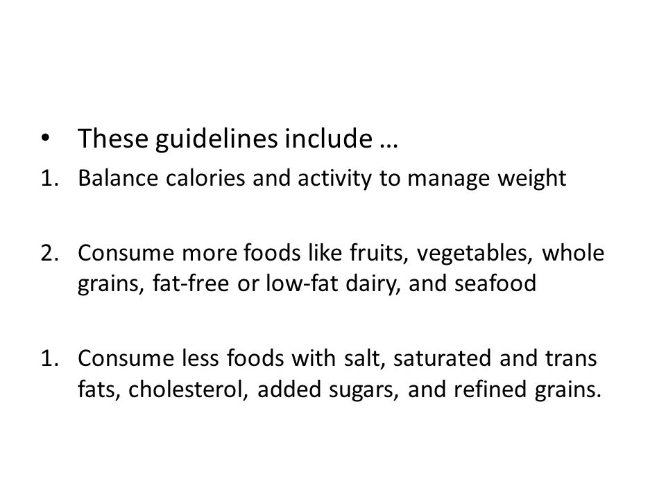 These guidelines include …