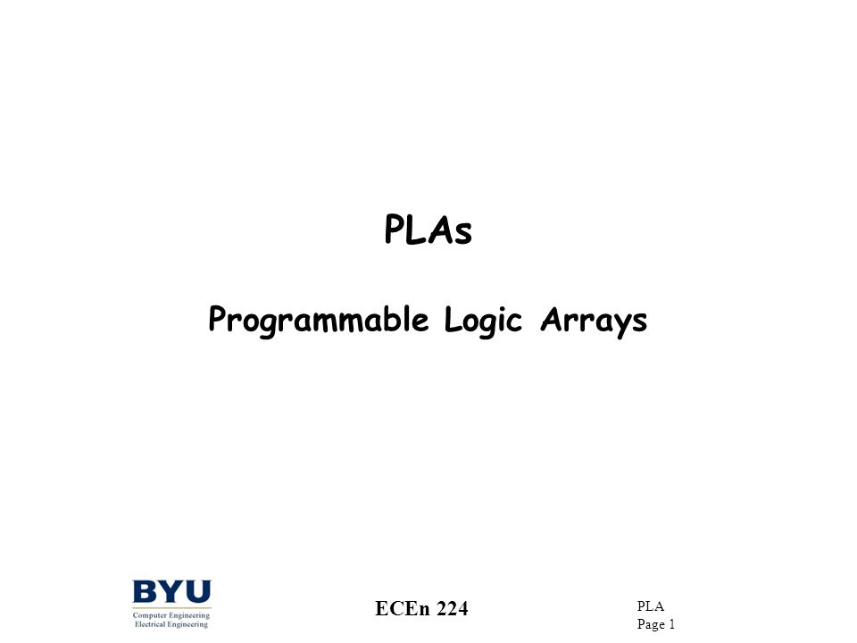 PLAs Programmable Logic Arrays
