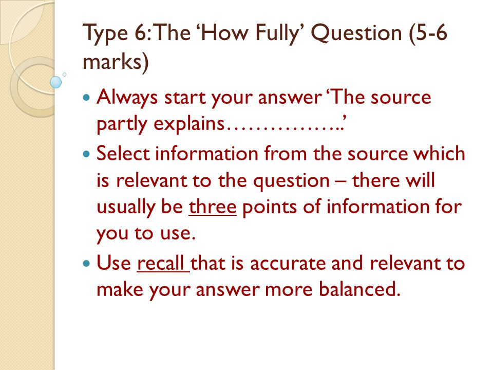 Type 6: The 'How Fully' Question (5-6 marks)
