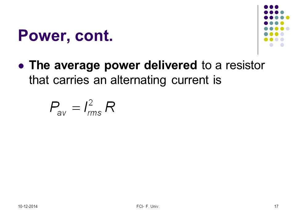 Power, cont. The average power delivered to a resistor that carries an alternating current is
