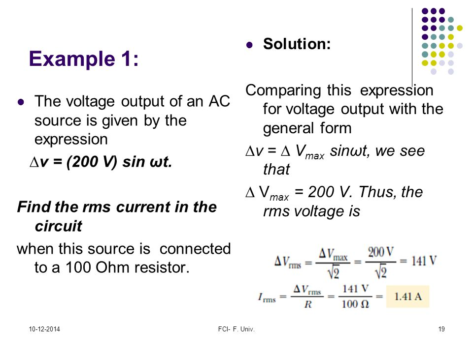 Example 1: Solution: Comparing this expression for voltage output with the general form. ∆v = ∆ Vmax sinωt, we see that.