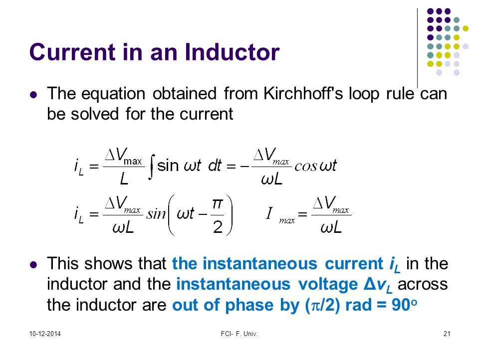 Current in an Inductor The equation obtained from Kirchhoff s loop rule can be solved for the current.