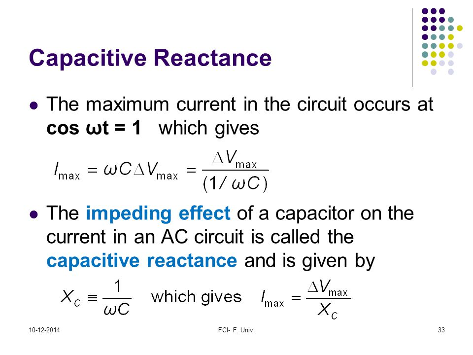 Capacitive Reactance The maximum current in the circuit occurs at cos ωt = 1 which gives.