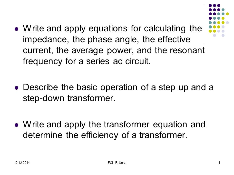 Describe the basic operation of a step up and a step-down transformer.