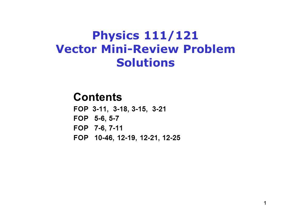 Physics 111/121 Vector Mini-Review Problem Solutions