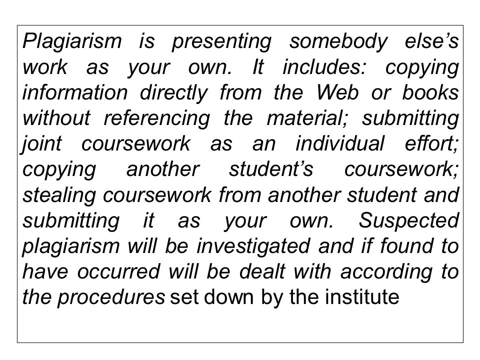 plagiarism coursework Academic dishonesty and plagiarism in coursework policy approved by: the vicechancellor and principal, with the approval of the - academic board.
