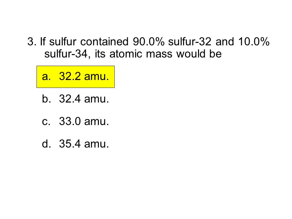Atomic number what makes one element different from another ppt if sulfur contained 900 sulfur 32 and 100 urtaz Image collections