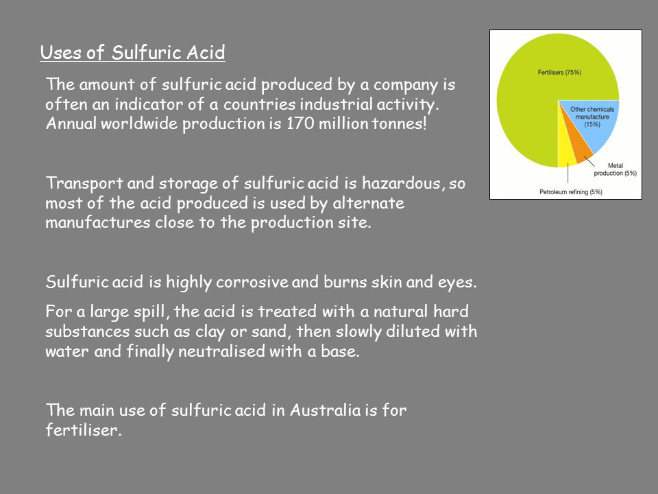 an overview of production and uses of sulfuric acid There are two major processes (lead chamber and contact) for production of sulfuric acid, and it is available commercially in a number of grades and concentrations.