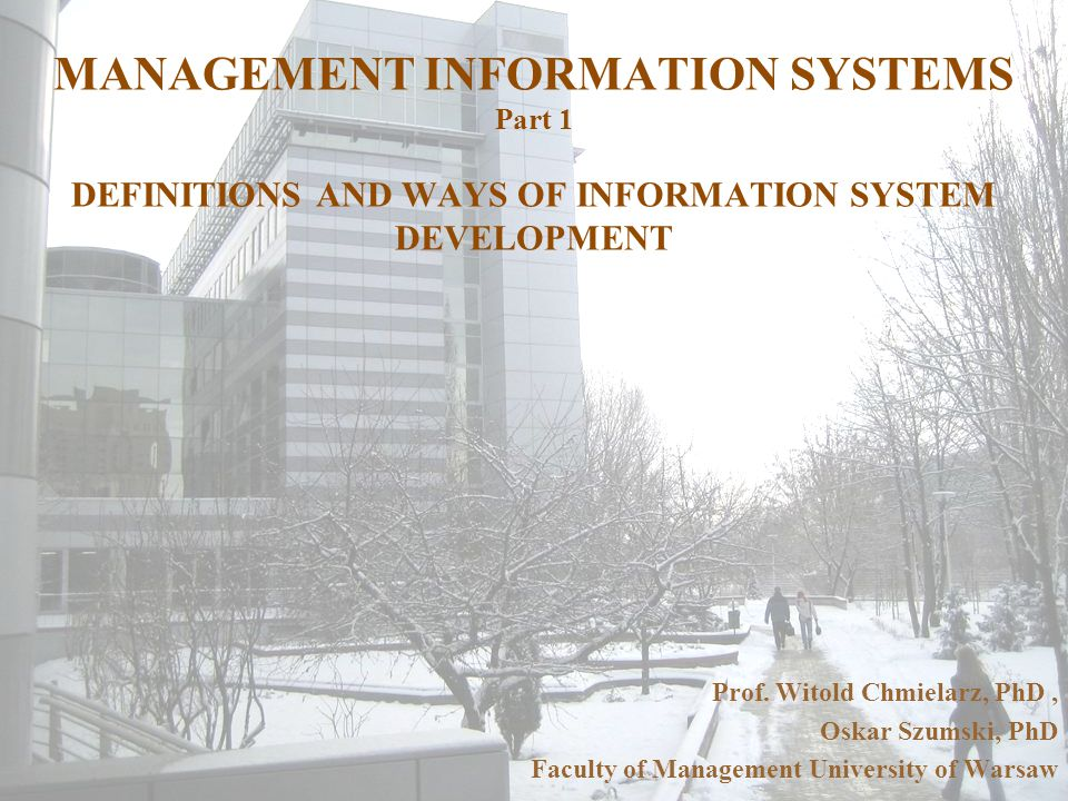 MANAGEMENT INFORMATION SYSTEMS Part 1 DEFINITIONS AND WAYS OF INFORMATION SYSTEM DEVELOPMENT