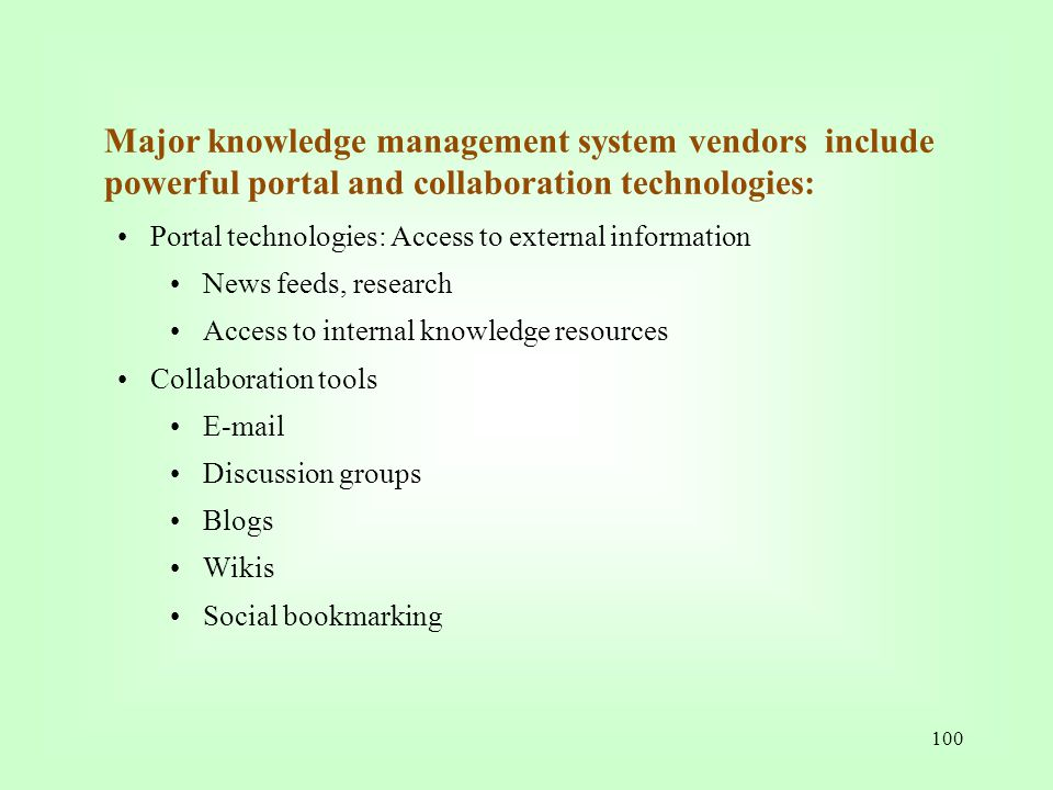 Major knowledge management system vendors include powerful portal and collaboration technologies: