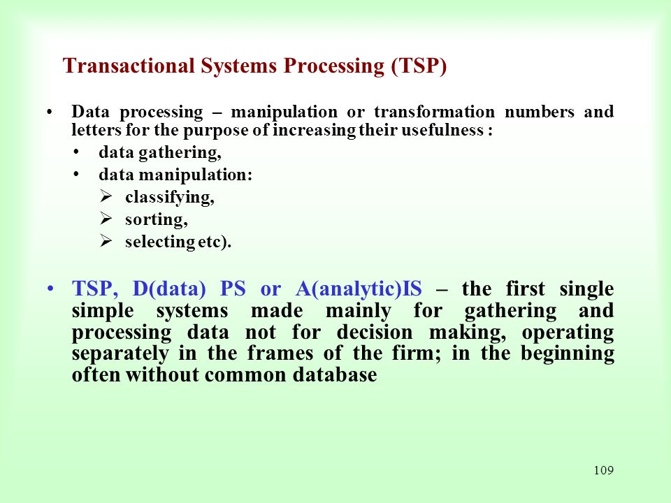 Transactional Systems Processing (TSP)