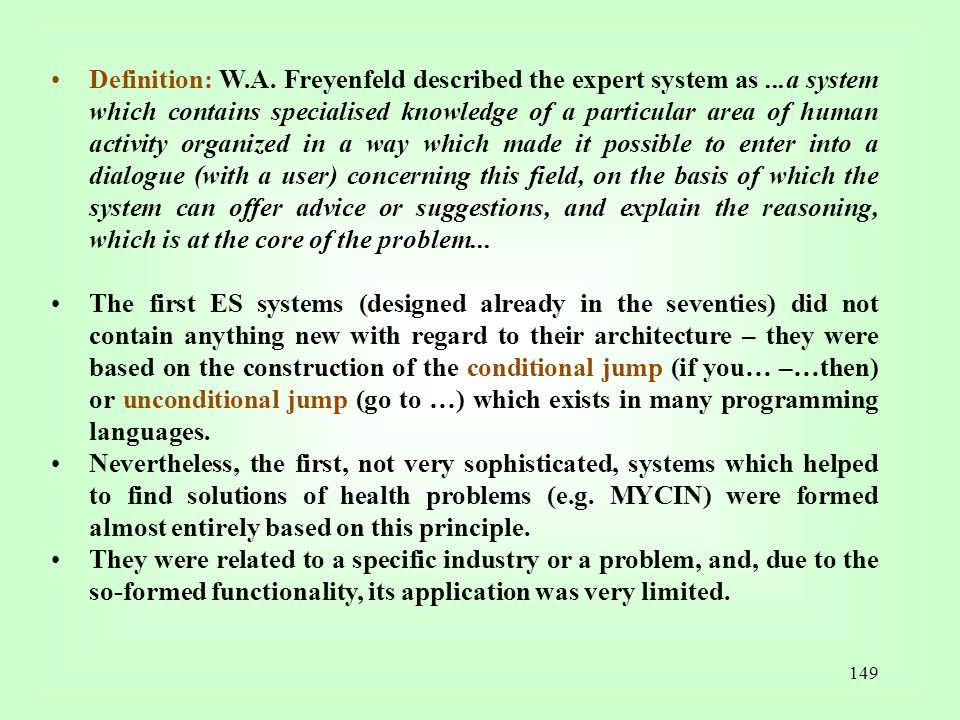 Definition: W. A. Freyenfeld described the expert system as