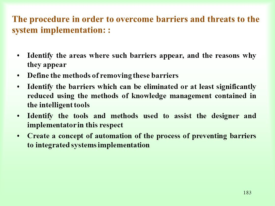 The procedure in order to overcome barriers and threats to the system implementation: :
