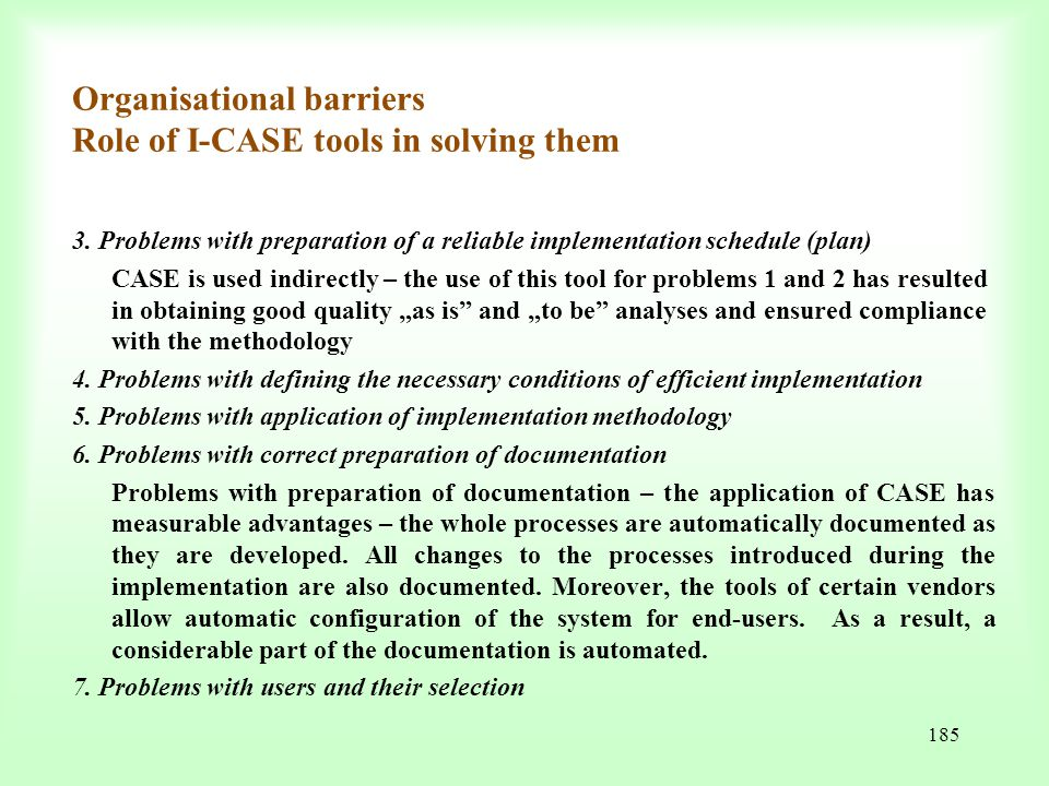 Organisational barriers Role of I-CASE tools in solving them