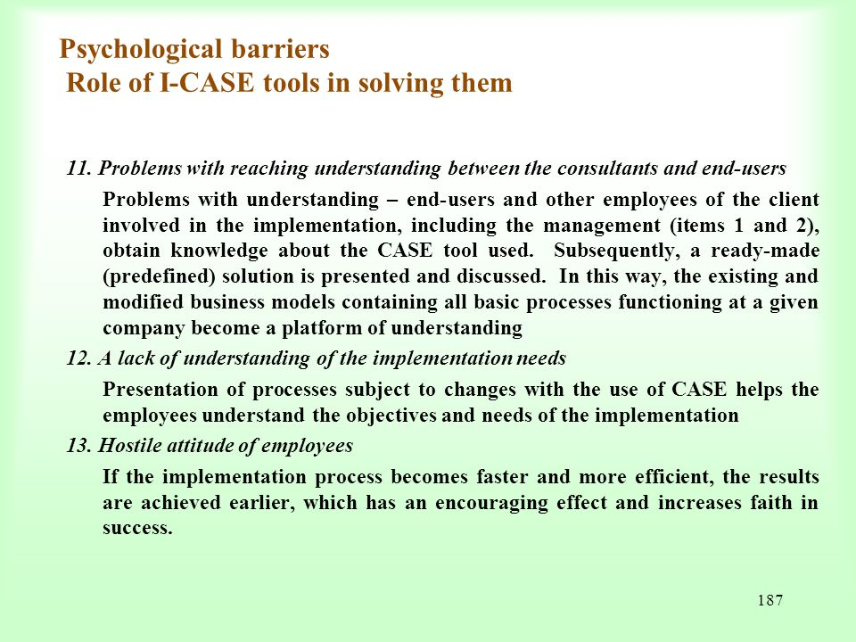 Psychological barriers Role of I-CASE tools in solving them