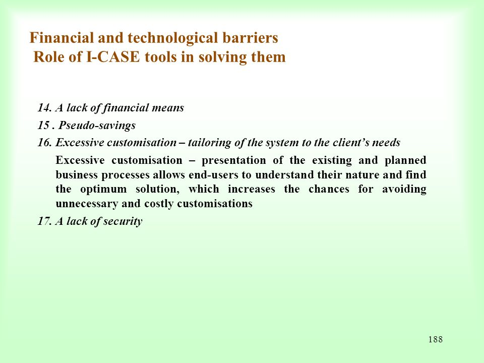 Financial and technological barriers Role of I-CASE tools in solving them