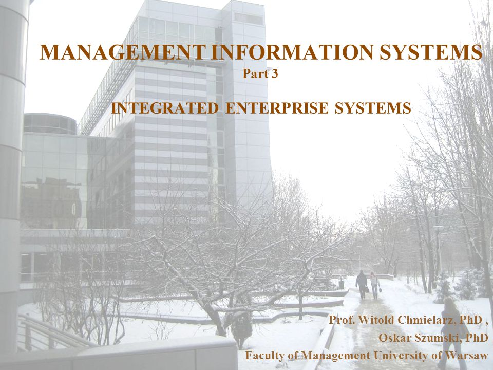 MANAGEMENT INFORMATION SYSTEMS Part 3 INTEGRATED ENTERPRISE SYSTEMS