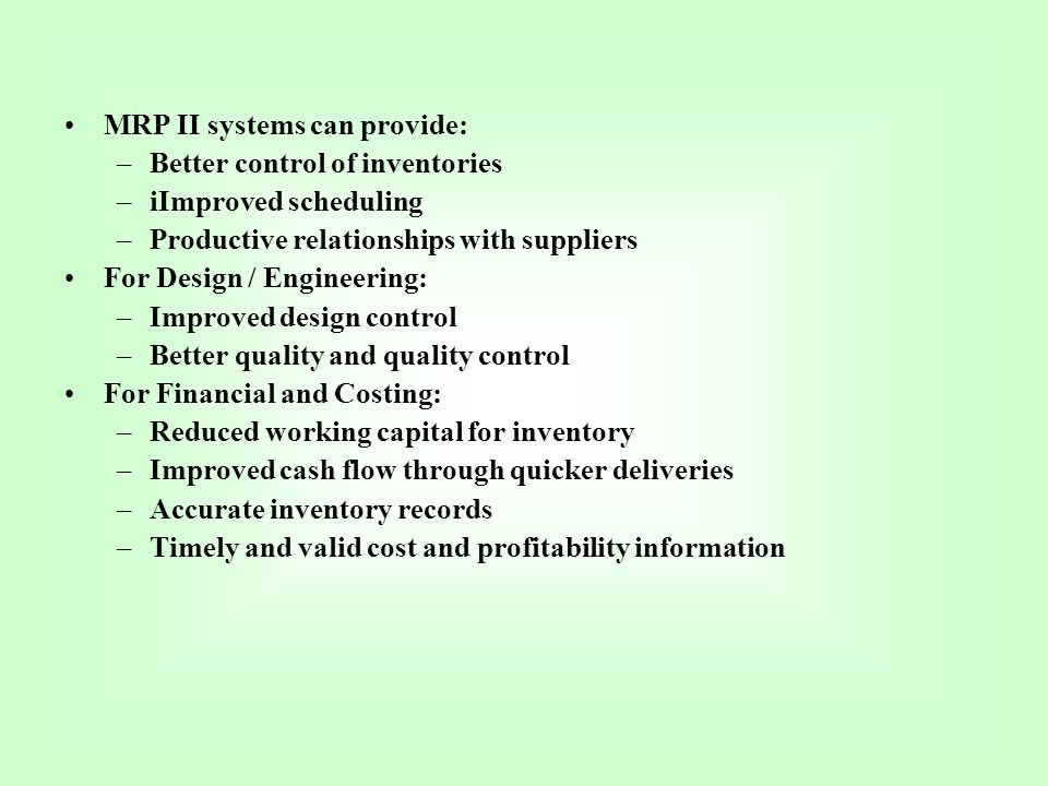 MRP II systems can provide: