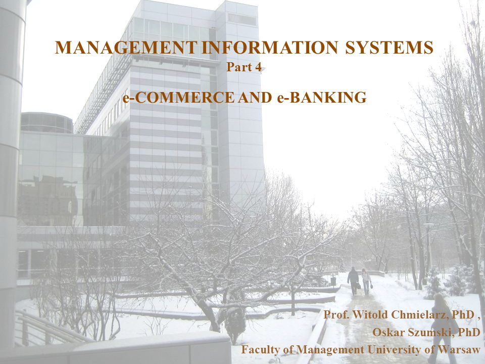 MANAGEMENT INFORMATION SYSTEMS Part 4 e-COMMERCE AND e-BANKING