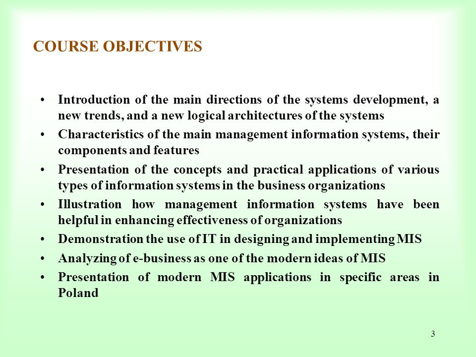 COURSE OBJECTIVES Introduction of the main directions of the systems development, a new trends, and a new logical architectures of the systems.