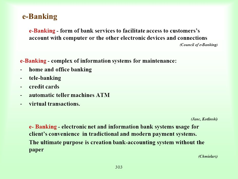 e-Banking e-Banking - complex of information systems for maintenance: