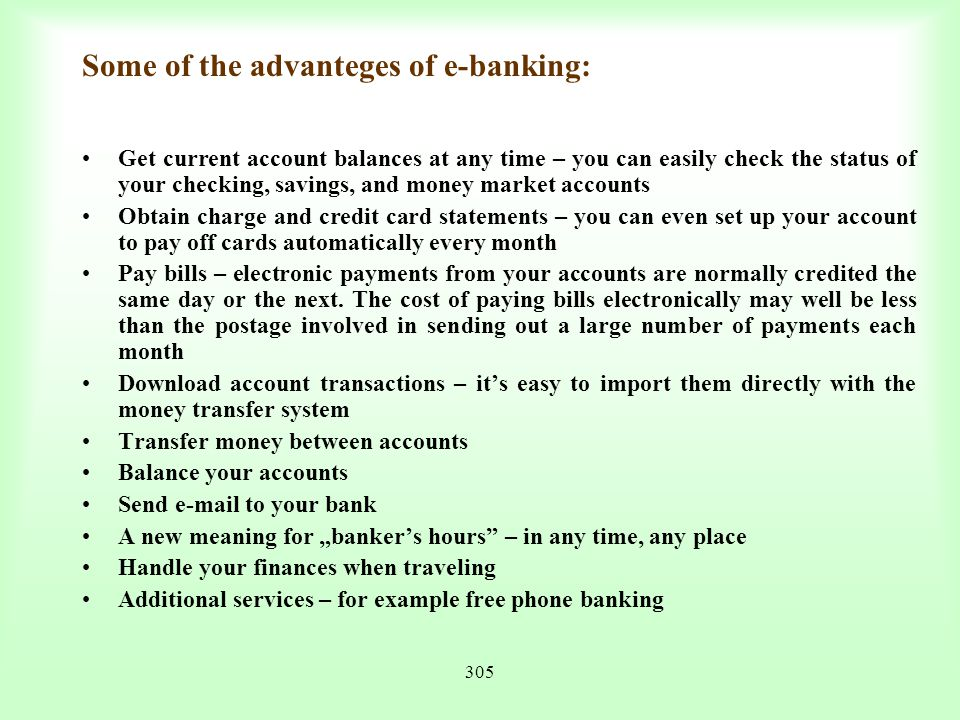 Some of the advanteges of e-banking: