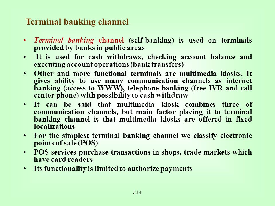Terminal banking channel