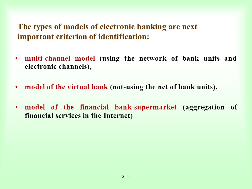 The types of models of electronic banking are next important criterion of identification: