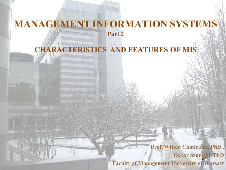 MANAGEMENT INFORMATION SYSTEMS Part 2 CHARACTERISTICS AND FEATURES OF MIS