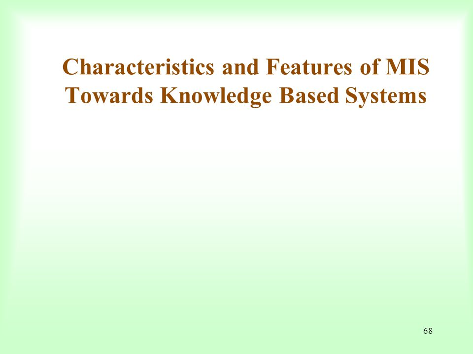 Characteristics and Features of MIS Towards Knowledge Based Systems