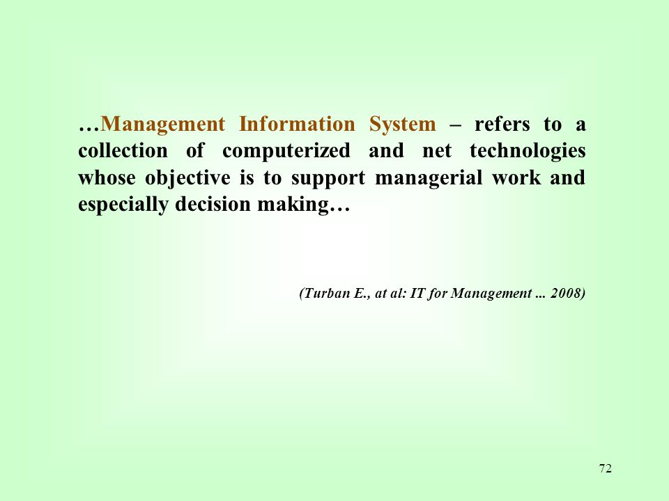 …Management Information System – refers to a collection of computerized and net technologies whose objective is to support managerial work and especially decision making…