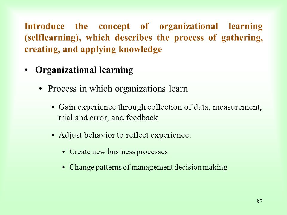 Organizational learning Process in which organizations learn