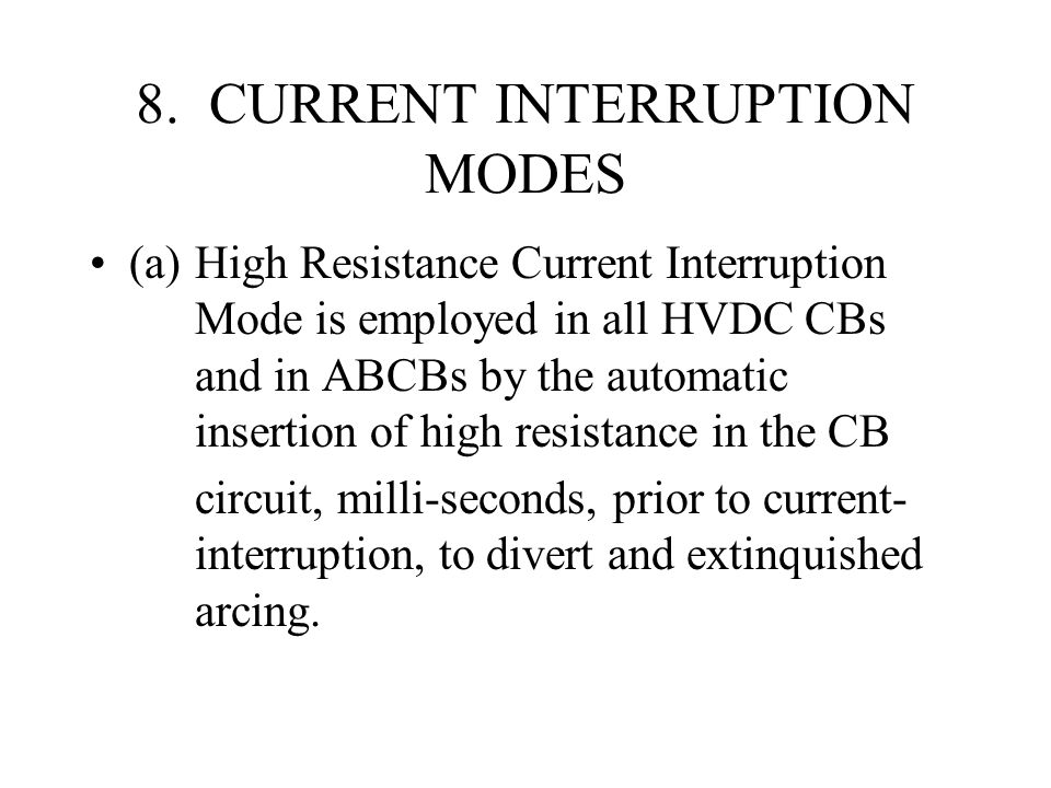 8. CURRENT INTERRUPTION MODES