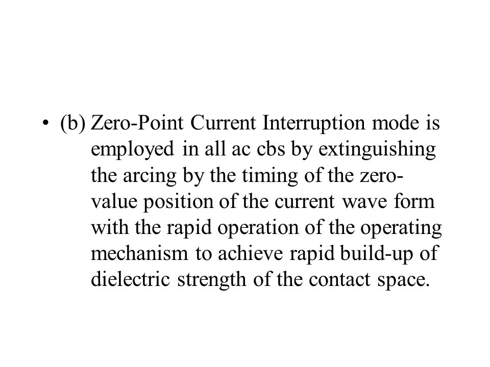 (b). Zero-Point Current Interruption mode is