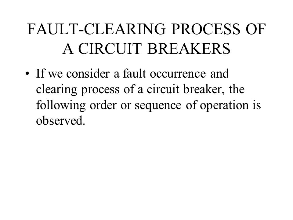 FAULT-CLEARING PROCESS OF A CIRCUIT BREAKERS