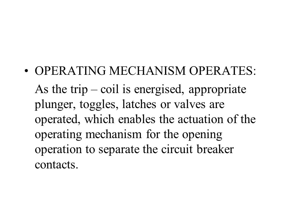 OPERATING MECHANISM OPERATES: